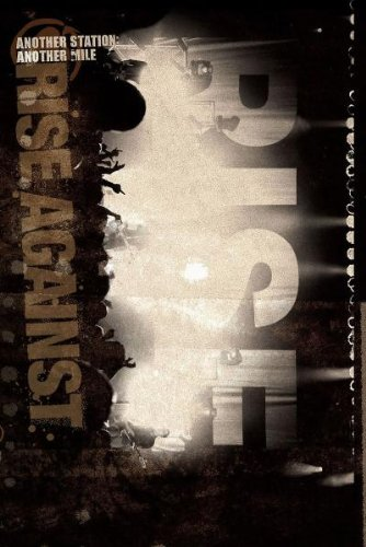 Официальное DVD видео группы Rise Against - Another Station Another Mile DVD (2010) Скачать или Смотреть Онлайн  (Download video Rise Against - Another Station Another Mile DVD 2010)